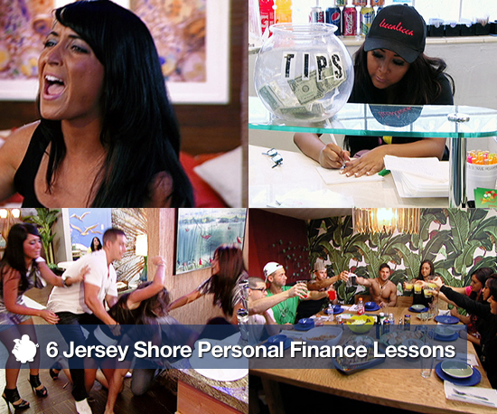 jersey shore. Jersey Shore Personal Finance Lessons Previous Next